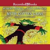 Myth-Gotten Gains - Robert Asprin, Jody Lynn Nye