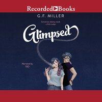 Glimpsed - G.F. Miller
