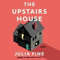 The Upstairs House - Julia Fine