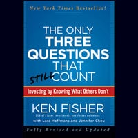 The Only Three Questions That Still Count: Investing By Knowing What Others Don't - Lara W. Hoffmans, Jennifer Chou, Kenneth L. Fisher