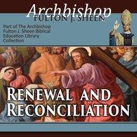 Renewal & Reconciliation - Archbishop Fulton Sheen