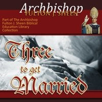 Three to get Married - Archbishop Fulton Sheen