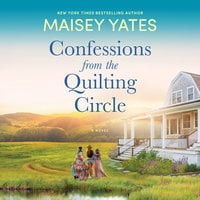 Confessions from the Quilting Circle - Maisey Yates
