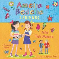 Amelia Bedelia & Friends #5: Amelia Bedelia & Friends Mind Their Manners Unabrid - Herman Parish