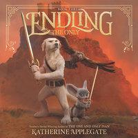 Endling #3: The Only - Katherine Applegate