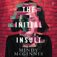 The Initial Insult - Mindy McGinnis