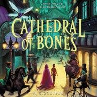 Cathedral of Bones - A.J. Steiger