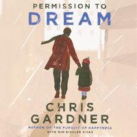Permission to Dream - Mim Eichler Rivas, Chris Gardner