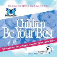 Children Be Your Best - Self-Hypnosis for a Happy, Focused, Cooperative Child - Ellen Chernoff Simon