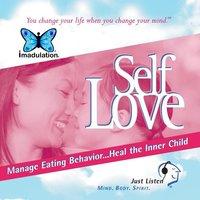 Self Love - Managing Eating Behaviour...Heal the Inner Child - Ellen Chernoff Simon