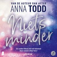 Niets minder - Anna Todd