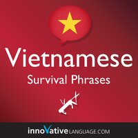 Learn Vietnamese - Survival Phrases Vietnamese: Lessons 1-50 - Innovative Language Learning