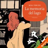 La memoria del lago - Rosa Teruzzi