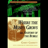 Where the Money Grows and Anatomy of the Bubble - Garet Garrett