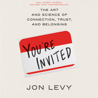 You're Invited: The Art and Science of Cultivating Influence - Jon Levy
