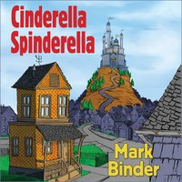 Cinderella Spinderella: The Multicultural Urban Updated Version Of The Classic - Mark Binder