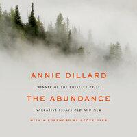 The Abundance - Annie Dillard