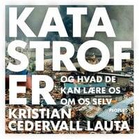 Katastrofer - Kristian Cedervall Lauta, Kristian Lauta