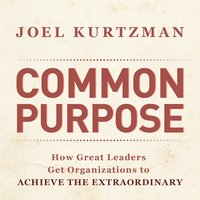 Common Purpose: How Great Leaders Get Organizations to Achieve the Extraordinary - Marshall Goldsmith, Joel Kurtzman
