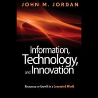 Information, Technology and Innovation: Resources for Growth in a Connected World