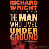 The Man Who Lived Underground - Richard Wright