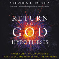 Return of the God Hypothesis - Stephen C. Meyer