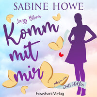 Luzy Bloom - Komm mit mir - Sabine Howe