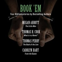 Book 'Em: Four Bibliomysteries by Edgar Award–Winning Authors - Thomas H. Cook, Thomas Perry, Megan Abbott, Carolyn Hart