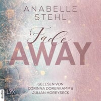 Fadeaway - Away-Trilogie, Teil 2 - Anabelle Stehl