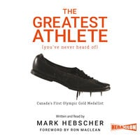 The Greatest Athlete (You've Never Heard Of) - Mark Hebscher