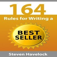 164 Rules for Writing a Best Seller - Steven Havelock