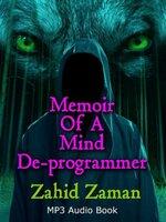 Memoir of a Mind Deprogrammer - Zahid Zaman