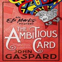 The Ambitious Card: An Eli Marks Mystery - John Gaspard