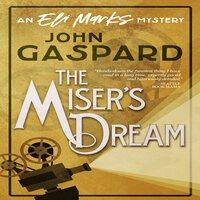 The Miser's Dream: An Eli Marks Mystery - John Gaspard