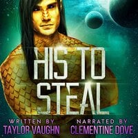 His To Steal: A Sci-Fi Alien Romance - Taylor Vaughn