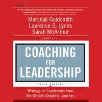 Coaching for Leadership: Writings on Leadership from the World's Greatest Coaches - Marshall Goldsmith, Sarah McArthur, Laurence S. Lyons