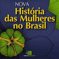 Nova história das mulheres no Brasil - Carla Bassanezi Pinsky, Joana Maria Pedro