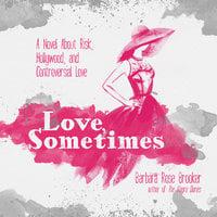Love, Sometimes - Barbara Rose Brooker