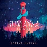 Rumaysa: A Fairytale - Radiya Hafiza