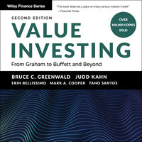 Value Investing : From Graham to Buffett and Beyond, 2nd Edition - Mark Cooper, Tano Santos, Judd Kahn, Bruce C. Greenwald, Erin Bellissimo