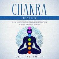 Chakra Healing - Crystal Smith