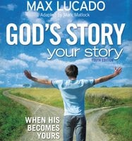 God's Story, Your Story: Youth Edition - Max Lucado
