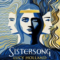 Sistersong - Lucy Holland