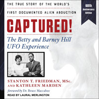 Captured! The Betty and Barney Hill UFO Experience - Kathleen Marden, Stanton T. Friedman