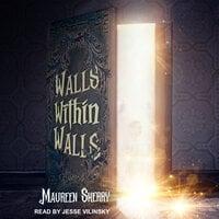 Walls Within Walls - Maureen Sherry