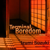 Terminal Boredom: Stories - Izumi Suzuki
