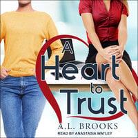 A Heart to Trust - A.L. Brooks