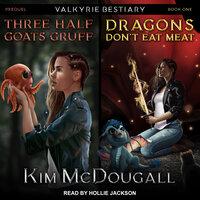 Three Half Goats Gruff & Dragons Don't Eat Meat - Kim McDougall