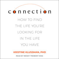 Connection: How to Talk to Someone When You're Mad, Hurt, Scared, Frustrated, Insulted, Betrayed, or Desperate - Kristine Klussman