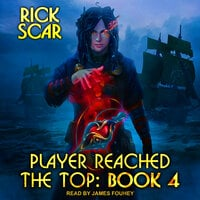 Player Reached the Top: Book 4 - Rick Scar